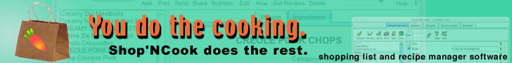 You do the cooking - Shop'NCook software does the rest - recipe and grocery organizer